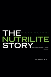 The Nutrilite Story - Past, Present, Future
